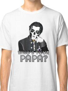 WHO'S YOUR PAPA? - papa 3 - design 5 Classic T-Shirt