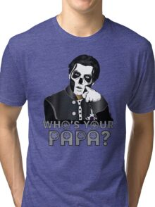 WHO'S YOUR PAPA? - papa 3 - design 5 Tri-blend T-Shirt