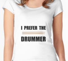 Prefer Drummer Women's Fitted Scoop T-Shirt
