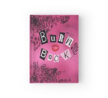 Burn book Hardcover Journal