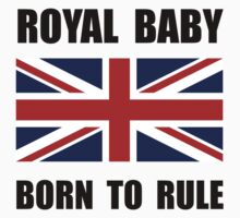 Royal Baby Rule One Piece - Short Sleeve