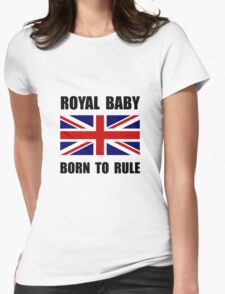 Royal Baby Rule Womens Fitted T-Shirt