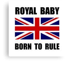 Royal Baby Rule Canvas Print