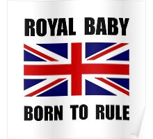 Royal Baby Rule Poster