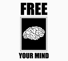FREE YOUR MIND! Unisex T-Shirt