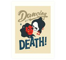 Dancing With Death / By Tim Neugebauer / For SPOT THE DOT Art Print