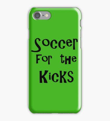 soccer for the kicks iPhone Case/Skin