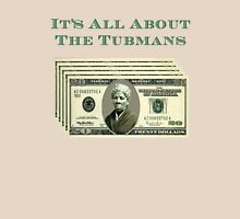 It's all about the Tubmans Unisex T-Shirt