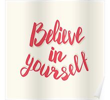 Believe in yourself. Hand drawn lettering poster Poster