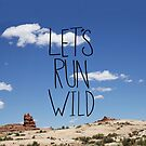 Let's Run Wild by Leah Flores