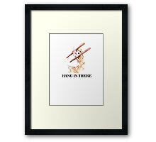 Hang in There Tee Framed Print