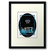 drink more water Framed Print