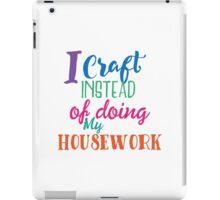 I Craft instead of my housework iPad Case/Skin
