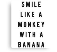 Smile like a monkey with a banana Canvas Print