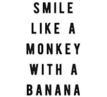 Smile like a monkey with a banana Photographic Print