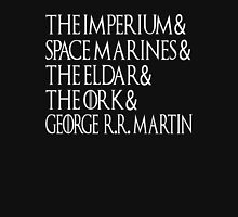 It's All About Imperium, Space Marines, The Eldar, The Ork And George RR Martin - Game Of Thrones T-Shirt