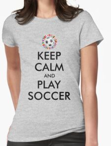 KEEP CALM and PLAY SOCCER 2016 FRANCE Womens Fitted T-Shirt