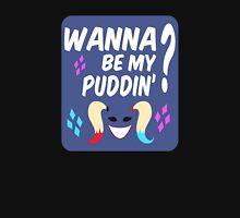 Wanna be my puddin'? blue/pink Unisex T-Shirt