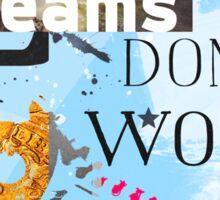 Dreams don't work unless you do (Ocean) Sticker