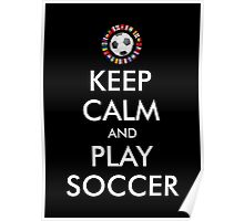 2016 KEEP CALM and PLAY SOCCER Poster