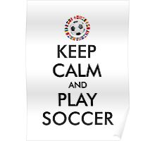 KEEP CALM and PLAY SOCCER 2016 FRANCE Poster