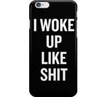I Woke Up Like Shit White iPhone Case/Skin
