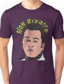 How Bizarre Unisex T-Shirt