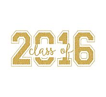 Modern Text Design Graduation Class Of 2016 Gold Glitter Photographic Print
