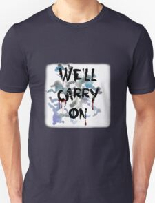 """""""We'll Carry On"""" T-Shirt"""