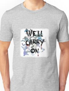 """""""We'll Carry On"""" Unisex T-Shirt"""