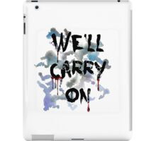 """We'll Carry On"" iPad Case/Skin"