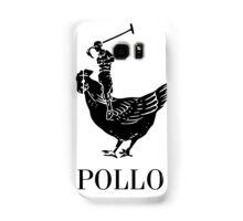 Pollo Shirt (GET IT?!) Samsung Galaxy Case/Skin