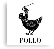 Pollo Shirt (GET IT?!) Canvas Print