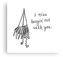 I Miss Hangin' Out With You Metal Print