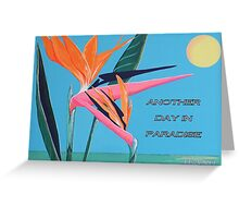 MESSAGE PIECE:  Another Day in Paradise Greeting Card