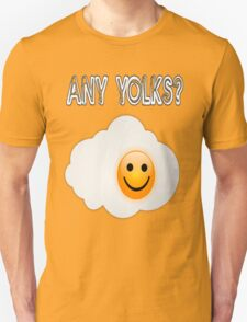 Any Yolks? T-Shirt