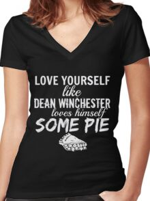 Love Yourself like Dean Winchester Loves Himself Some Pie - Supernatural Women's Fitted V-Neck T-Shirt