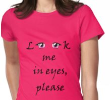 Look in eyes Womens Fitted T-Shirt