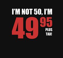 50th Birthday Plus Tax Unisex T-Shirt