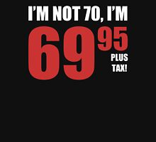 70th Birthday Plus Tax Unisex T-Shirt