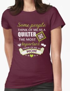 Quilter Mom - Mothers Day Gift T-Shirt