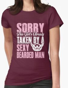 Sorry This Girl Already Taken By sexy Bearded Man T-Shirt