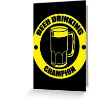 Beer Drinking Champion Greeting Card