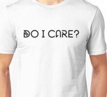 DO I CARE? Unisex T-Shirt