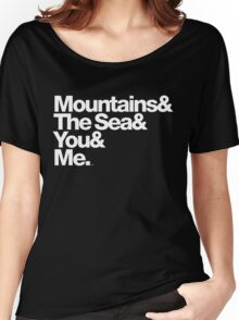 It's Only Mountains & Sea & Prince & Me Women's Relaxed Fit T-Shirt