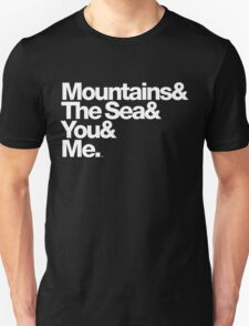 It's Only Mountains & Sea & Prince & Me Unisex T-Shirt