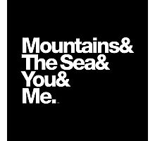 It's Only Mountains & Sea & Prince & Me Photographic Print