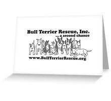 Bull Terrier Rescue, Inc...a Second Chance Greeting Card