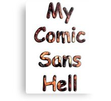 My Comic Sans Hell, 2014 Metal Print