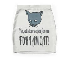 Yes, all doors open for me, FOR I AM CAT! Mini Skirt